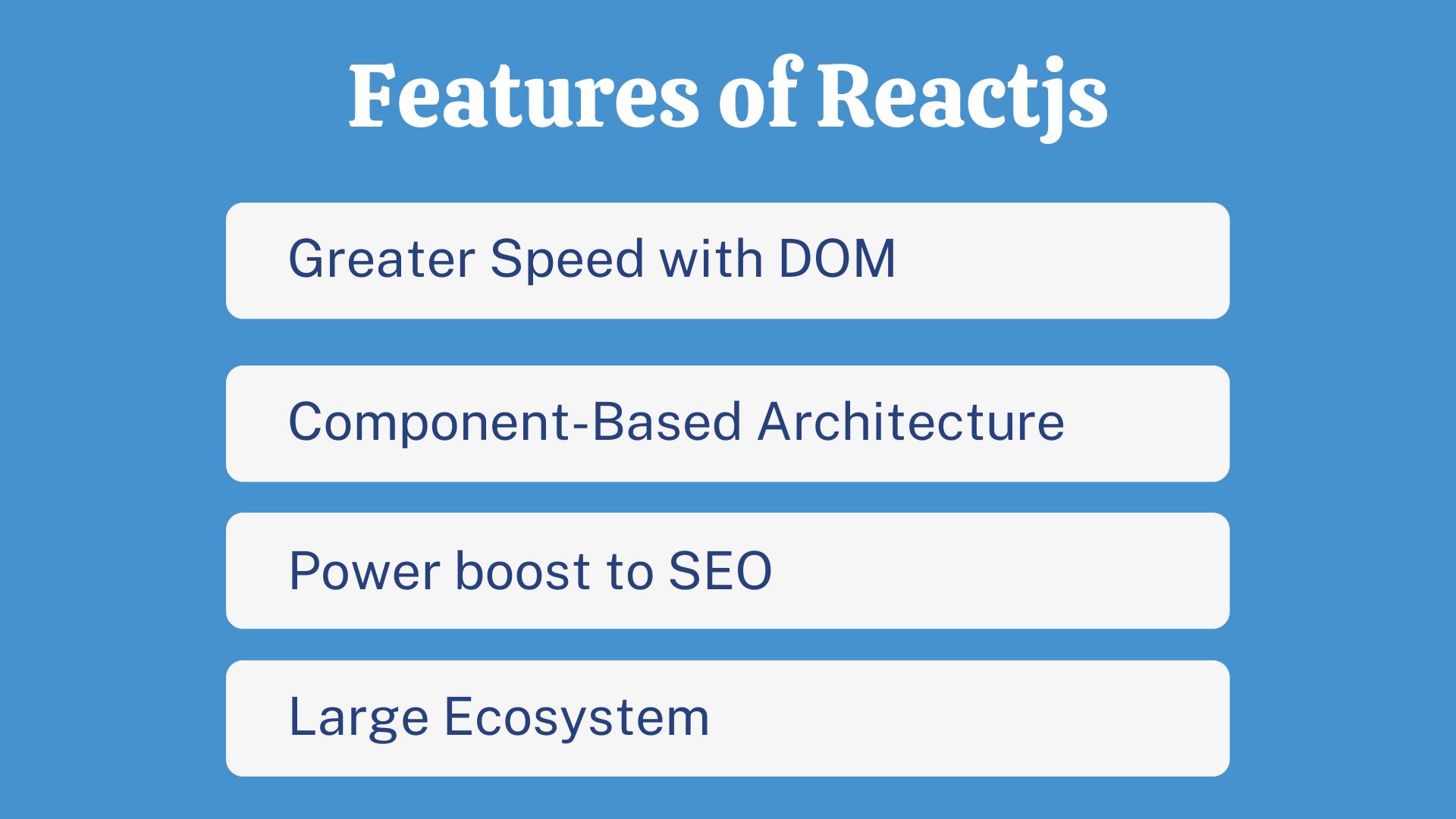 Advantages of Using ReactJs