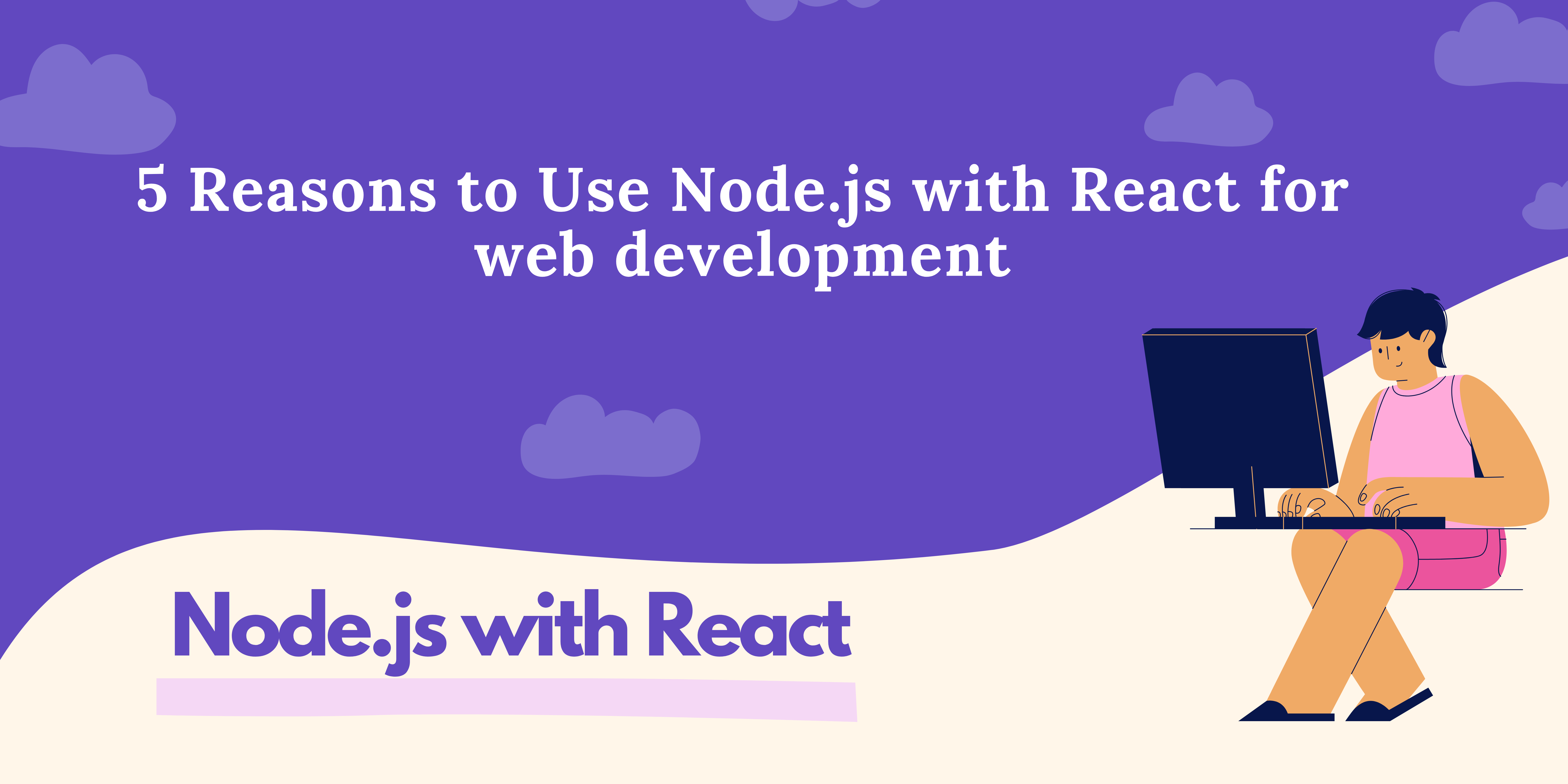 Why to use Node with React