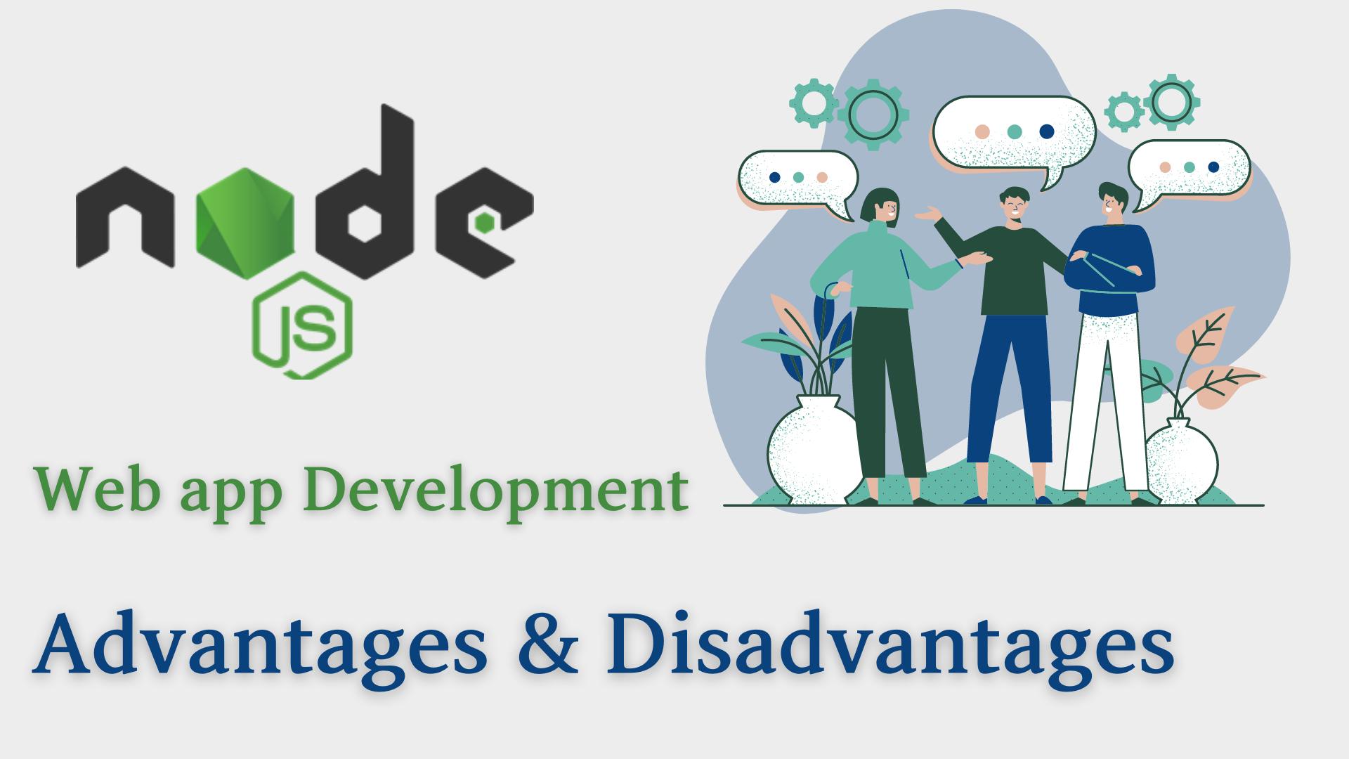 Nodejs - Advantages and Disadvantages