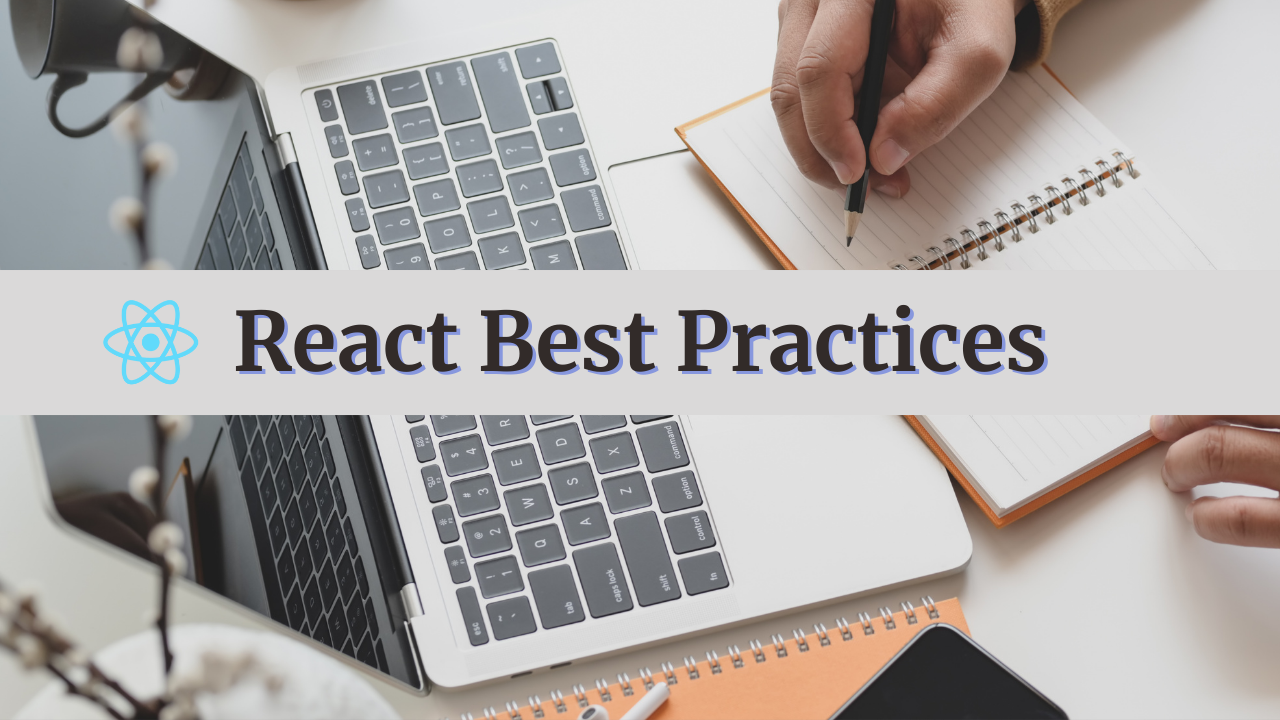 The React Best Practices to follow in 2021